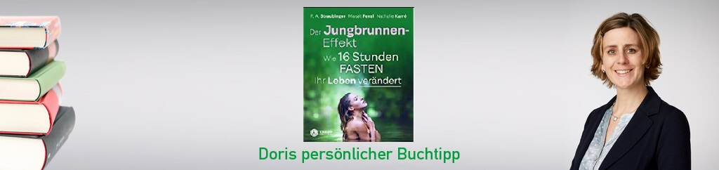 Der Jungbrunnen Effekt – Wie 16 Stunden Fasten Ihr Leben verändert von P. A. Straubinger, Margit Fensl und Nathalie Karré
